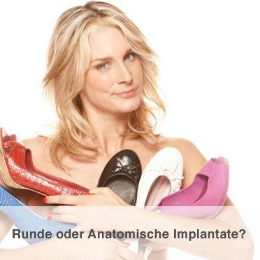 Runde oder anatomische Implantate